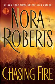 Nora Roberts - Chasing Fire
